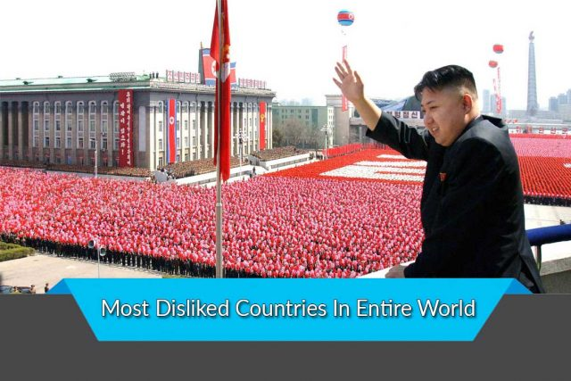 Most Disliked Countries In Entire World