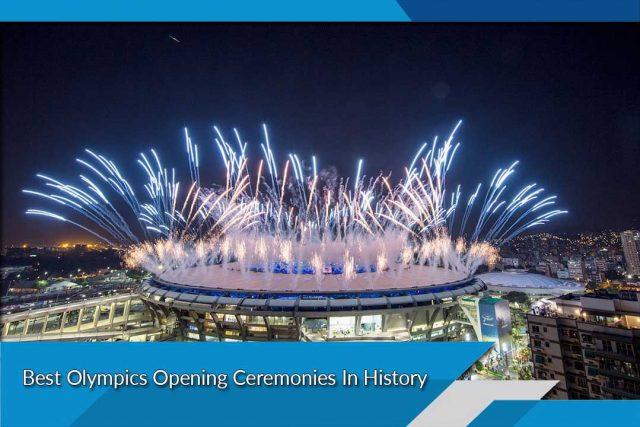 Best Olympics Opening Ceremonies In History