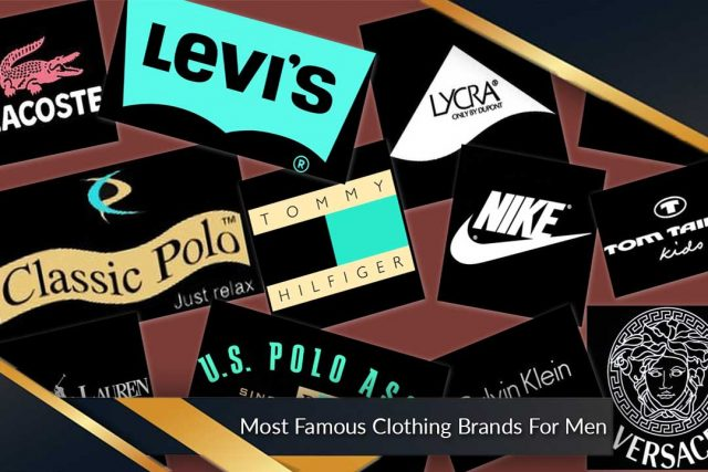 Most Famous Clothing Brands For Men