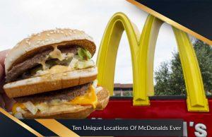 Ten Unique Locations Of McDonalds Ever