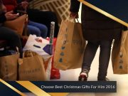 Choose Best Christmas Gifts For Him 2016