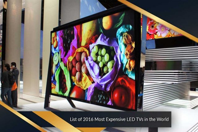 List of 2016 Most Expensive LED TVs in the World