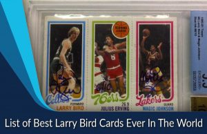 List of Best Larry Bird Cards Ever In The World