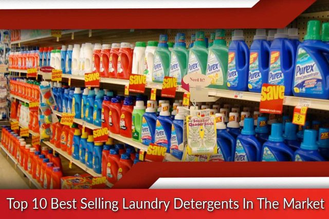 Top 10 Best Selling Laundry Detergents In The Market