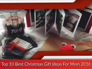 Top 10 Best Christmas Gift Ideas For Mom 2016