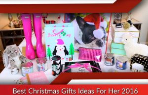 Best Christmas Gifts Ideas For Her 2016