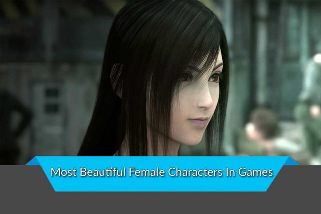 Most Beautiful Female Characters In Games