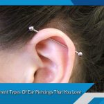 Top 10 Different Types Of Ear Piercings That You Love