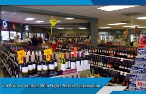 Ten African Countries With Higher Alcohol Consumption