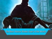 Ten Best Horror Books Ever in the World