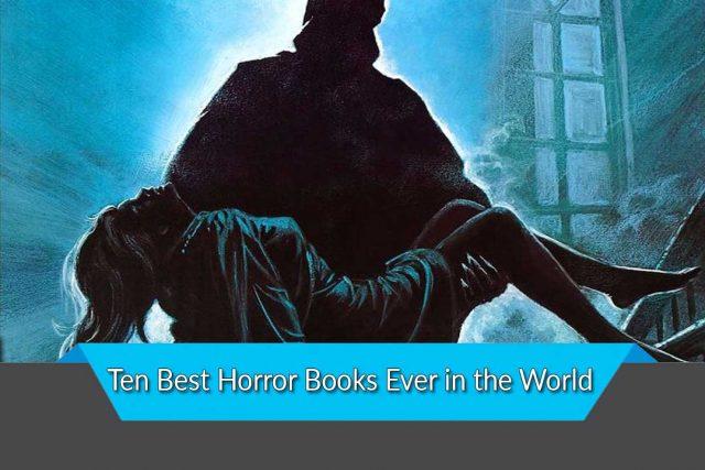 Ten Best Horror Books Ever in the World