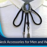 Best Neck Accessories for Men and Women