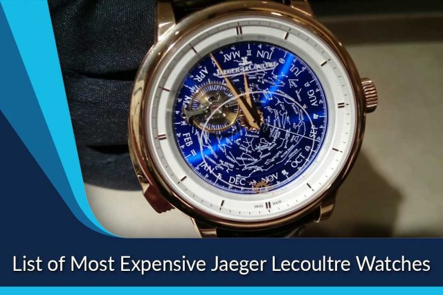 List of Most Expensive Jaeger Lecoultre Watches