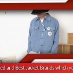 Top Rated and Best Jacket Brands which you Love
