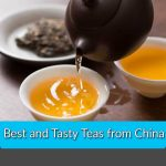 Best and Tasty Teas from China