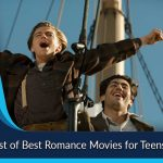 List of Best Romance Movies for Teens