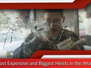 Most Expensive and Biggest Heists in the World