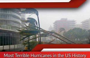 Most Terrible Hurricanes in the US History