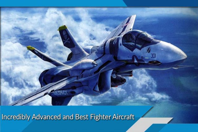 Incredibly Advanced and Best Fighter Aircraft