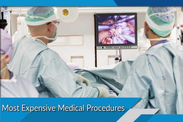 Most Expensive Medical Procedures
