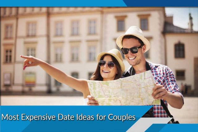 Most Expensive Date Ideas for Couples