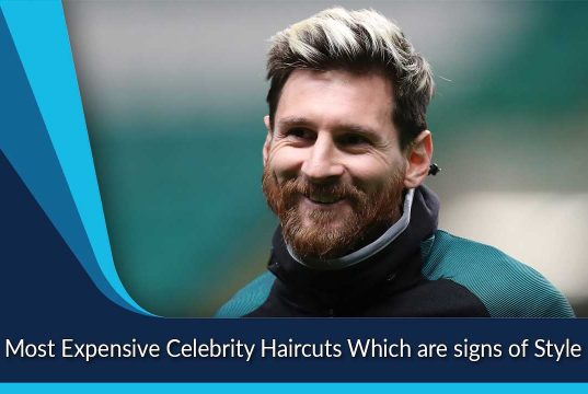 Most Expensive Celebrity Haircuts Which are signs of Style