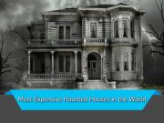 Most Expensive Haunted Houses in the World