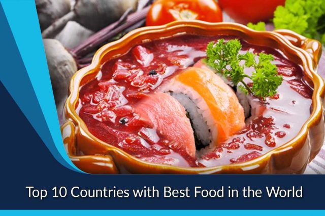 Top 10 Countries with Best Food in the World